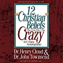 12 'Christian' Beliefs That Can Drive You Crazy: Relief from False Assumptions Audiobook by Henry Cloud, John Townsend Narrated by Jonathan Petersen