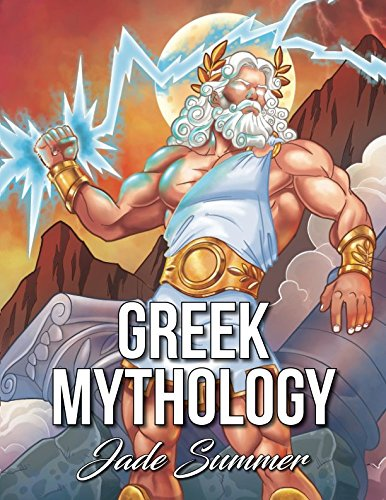 Greek Mythology: An Adult Coloring Book with Powerful Greek Gods, Beautiful Greek Goddesses, Mythological Creatures, and the Legendary Heroes of Ancient -