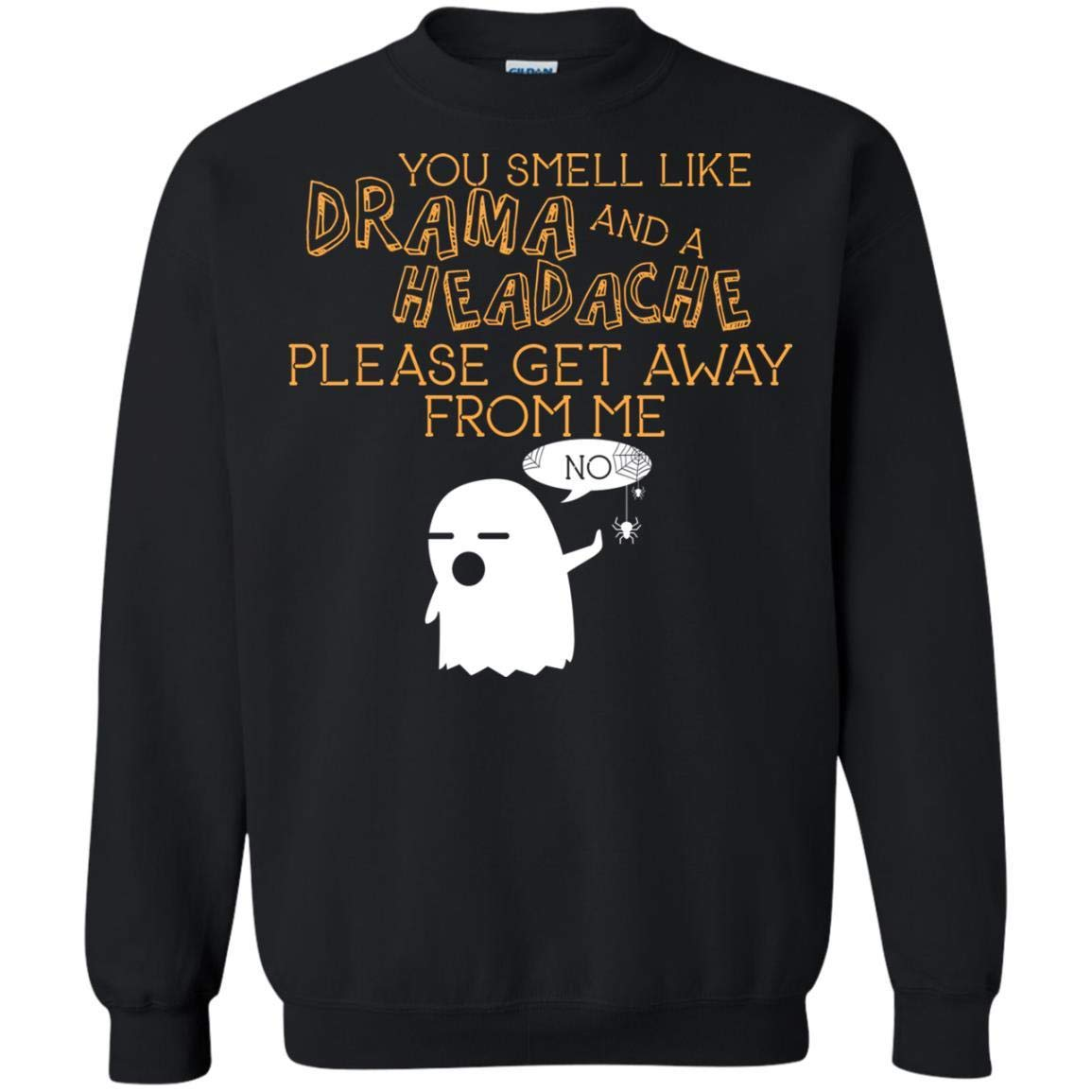 Teelesto You Smell Like Drama and A Headache Best Quote Shirt