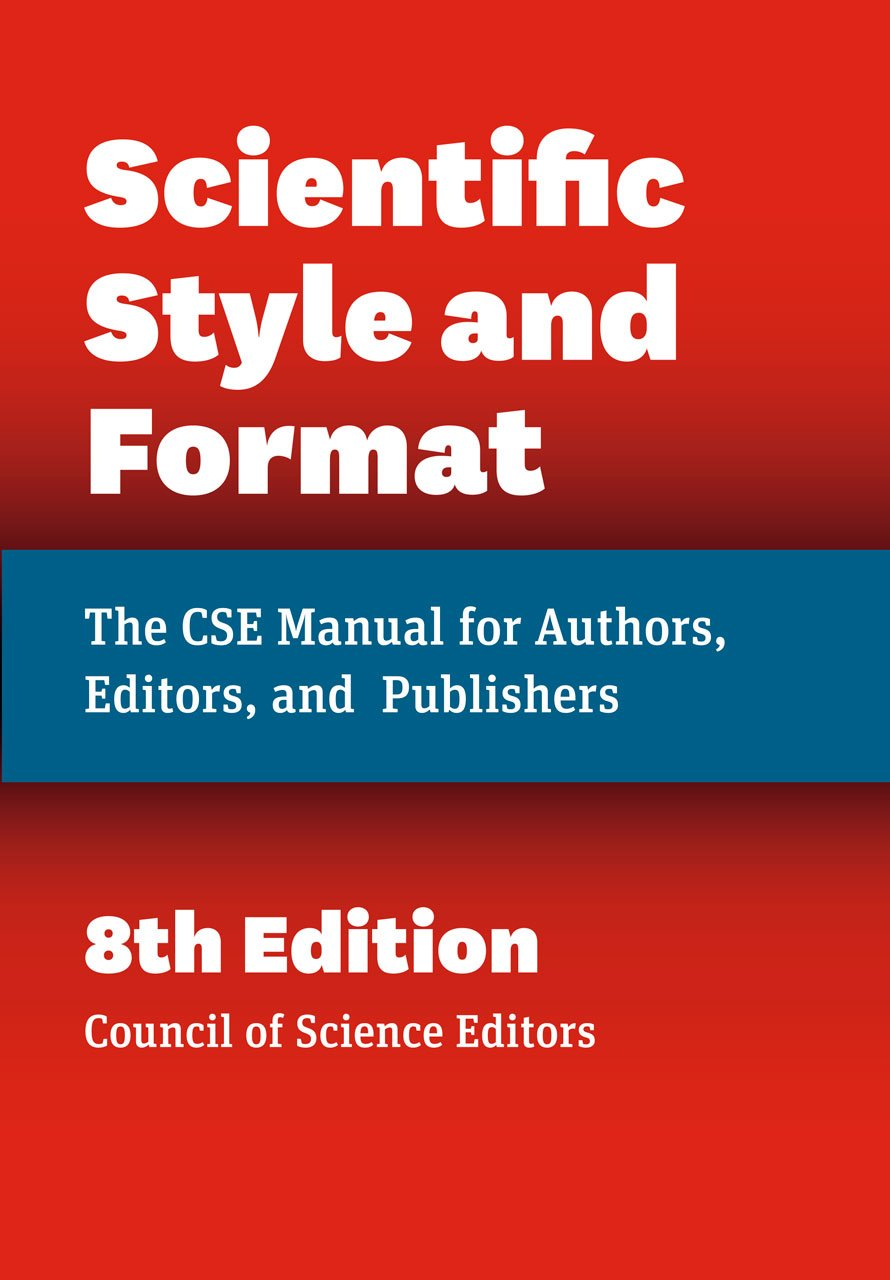 Scientific Style and Format: The CSE Manual for Authors, Editors, and Publishers, Eighth Edition by University of Chicago Press