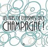 Les arts de l'effervescence Champagne !