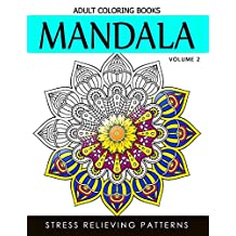 Mandala Adult Coloring Books Vol.2: Masterpiece Pattern and Design, Meditation and Creativity 2017