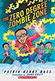 The Zero Degree Zombie Zone, Patrik Henry Bass, 0545132118