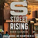 S Street Rising: Crack, Murder, and Redemption in D.C. Audiobook by Ruben Castaneda Narrated by Stephen Bel Davies