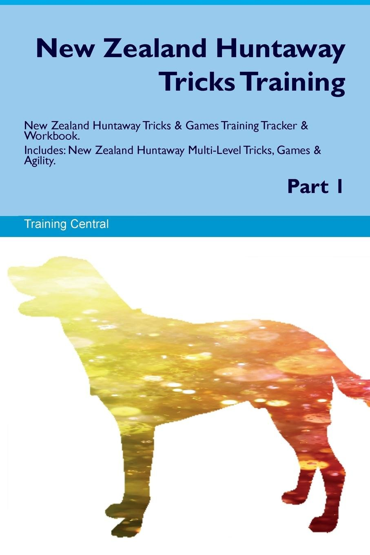 New Zealand Huntaway Tricks Training New Zealand Huntaway Tricks & Games Training Tracker & Workbook.  Includes: New Zealand Huntaway Multi-Level Tricks, Games & Agility. Part 1 pdf epub