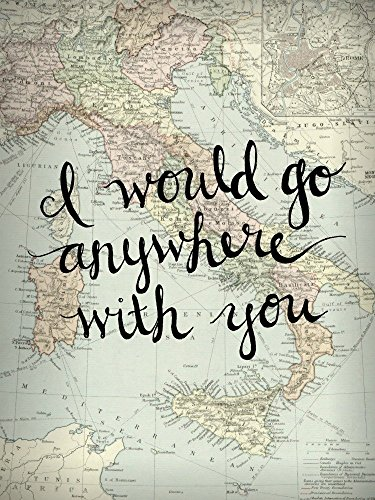 Italy Map Wall Art 8x10 Inch Art Print I Would Go Anywhere With You Love Quote Print Wall Decor (Decor Bedroom Italian)