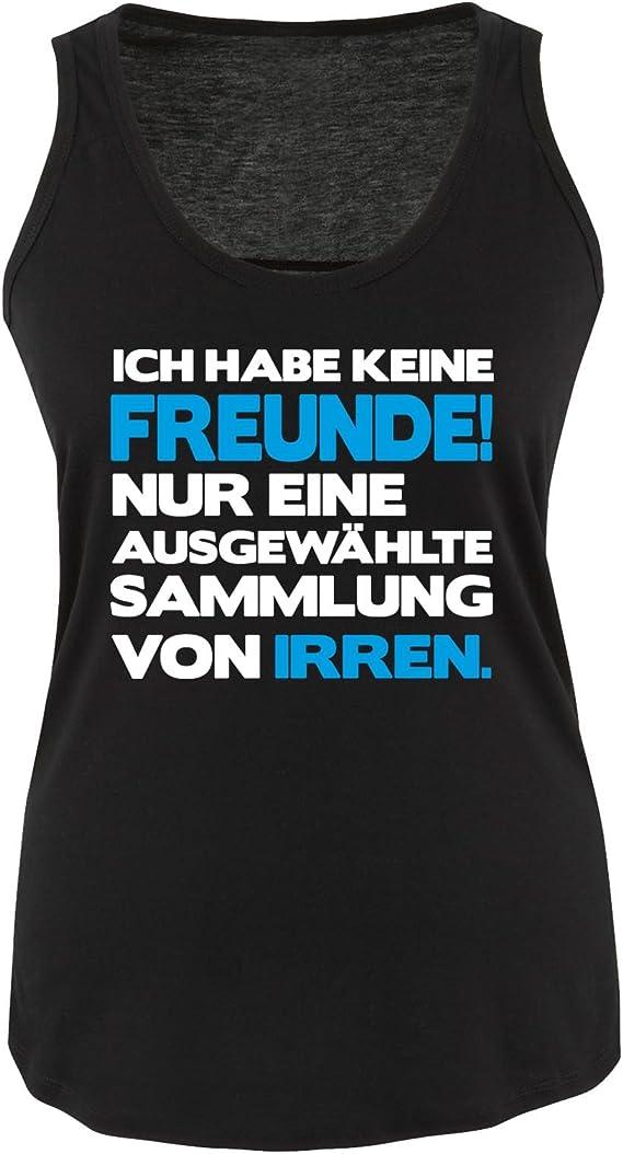 Comedy Shirts | ICH HABE KEINE Freunde!. | Damen Tank Top