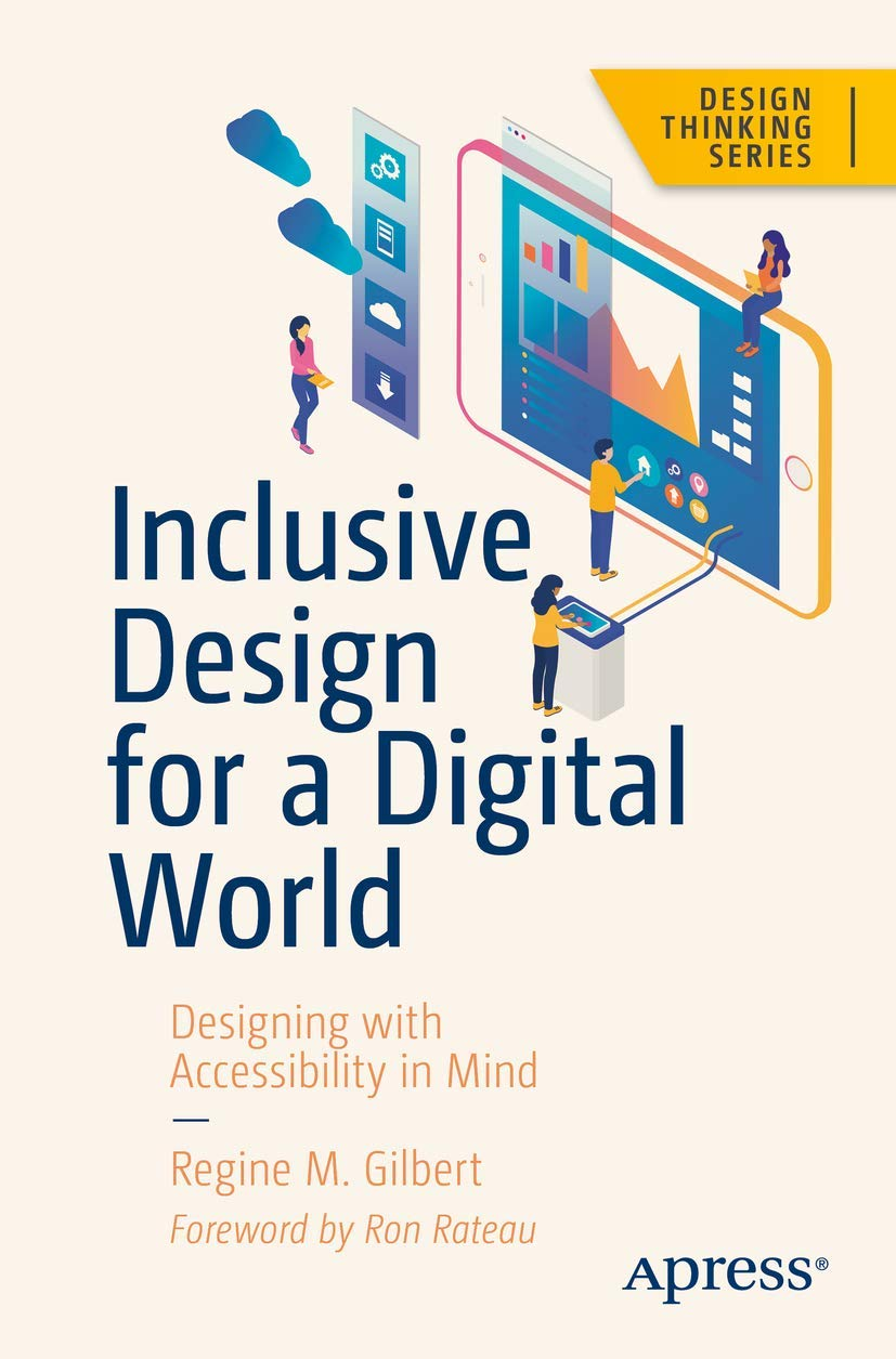 Inclusive Design For A Digital World Designing With Accessibility In Mind Design Thinking Gilbert Regine M 9781484250150 Amazon Com Books