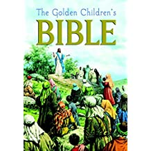 The Children's Bible. The Old Testament and the New Testament