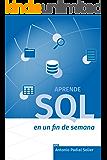Aprende SQL en un fin de semana: El curso definitivo para crear y consultar bases de datos (Aprende en un fin de semana nº 1) (Spanish Edition)