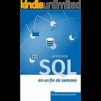 Aprende SQL en un fin de semana: El curso definitivo para crear y consultar bases de datos (Aprende en un fin de semana…