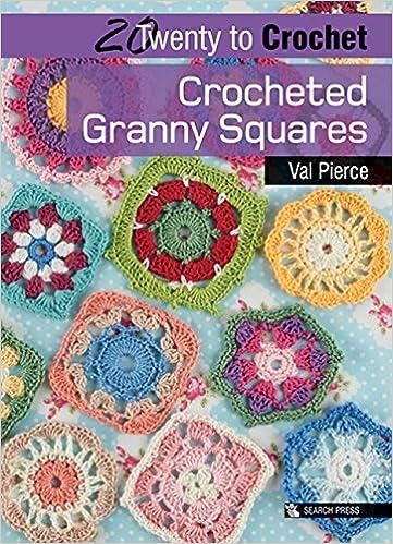 Crocheted Granny Squares Twenty To Make Amazon Val Pierce