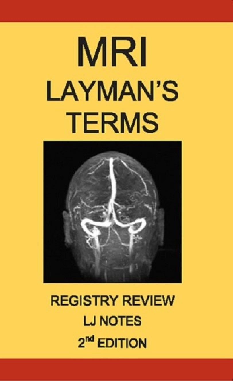 MRI Layman\'s Terms Registry Review 2nd Edition (LJ Notes): Lawrence ...