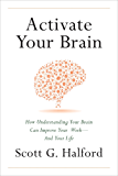 Activate Your Brain: How Understanding Your Brain Can Improve Your Work - and Your Life (English Edition)