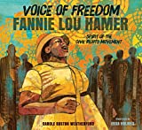 Image of Voice of Freedom: Fannie Lou Hamer: The Spirit of the Civil Rights Movement (Robert F. Sibert Informational Book Honor (Awards))