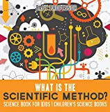 What is the Scientific Method? Science Book for Kids | Children's Science Books (English Edition)