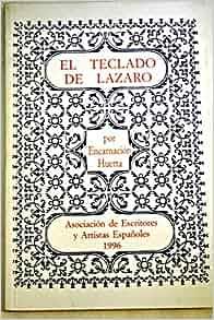 El teclado de Lazaro: Encarnaci?n Huerta Palacios: 9788487857119: Amazon.com: Books