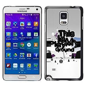Be Good Phone Accessory // Dura Cáscara cubierta Protectora Caso Carcasa Funda de Protección para Samsung Galaxy Note 4 SM-N910 // Play Ground Quote Slogan Art Funny Power