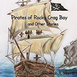 Pirates of Rocky Crag Bay and Other Stories