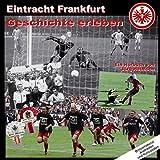 Eintracht Frankfurt. Geschichte erleben