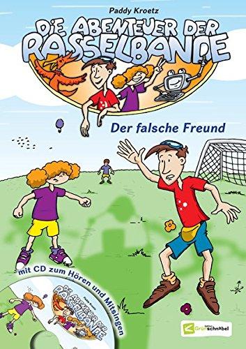 Die Abenteuer der Rasselbande: Der falsche Freund (inkl. Audio-CD). Kindermusical. Kinderlieder. Hörspiel. Hörbuch. Kindergeschichte.