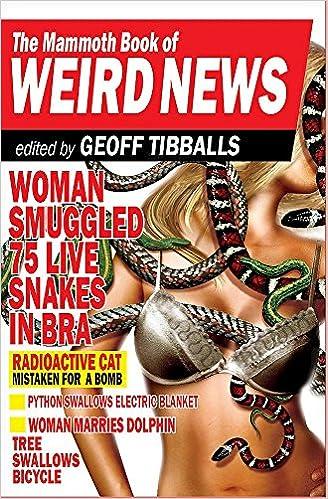 The Mammoth Book of Weird News (Mammoth Books)