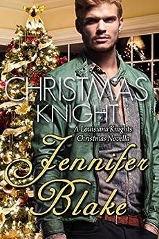 Christmas Knight: A Holiday Novella (Louisiana Knights Book 4) by [Blake, Jennifer]
