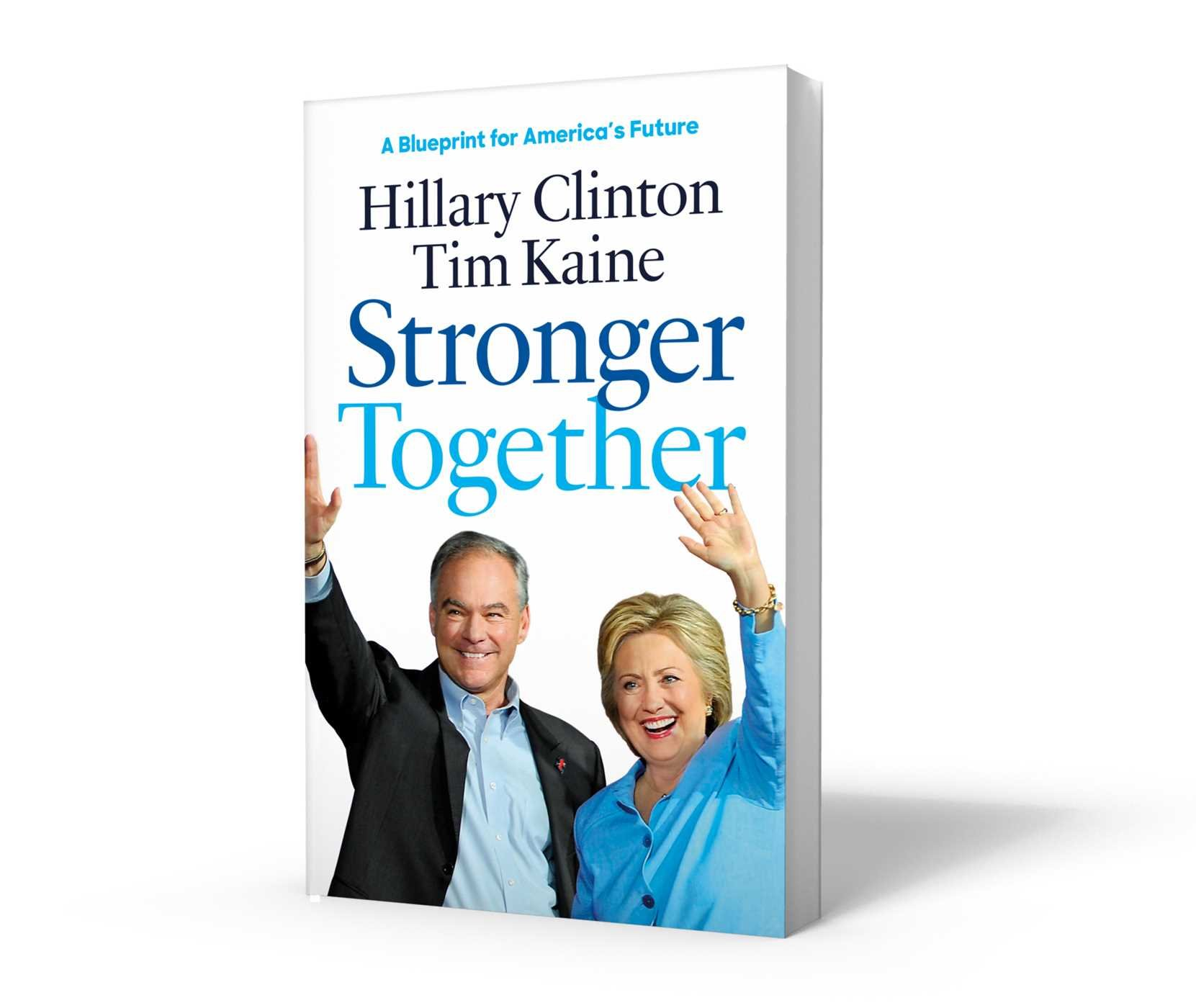 Stronger together a blueprint for americas future hillary stronger together a blueprint for americas future hillary rodham clinton tim kaine 9781501161735 amazon books malvernweather Gallery