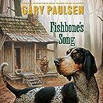 Fishbone's Song | Gary Paulsen