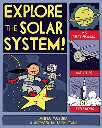 EXPLORE THE SOLAR SYSTEM!: 25 GREAT PROJECTS, ACTIVITIES, EXPERIMENTS (Explore Your World)
