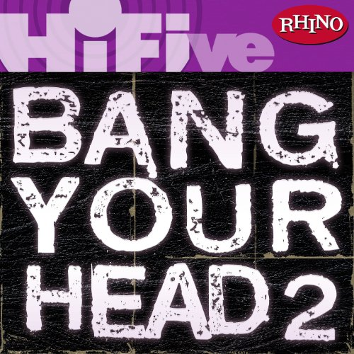 Rhino Hi-Five: Bang Your Head 2