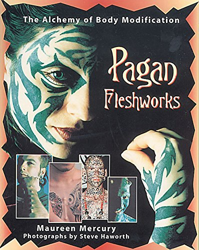 [Pagan Fleshworks: The Alchemy of Body Modification] (Rogue Costume Uk)