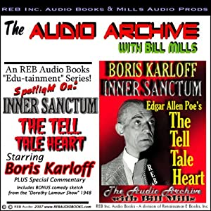 Audio Archive presents Inner Sanctum, starring Boris Karloff in Edgar Allan Poe's 'The Tell Tale Heart' Radio/TV Program