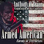 Armed American: Enemy of Terrorists | Anthony O'Brian