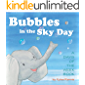 Bubbles in the Sky Day: A Days of the Week Book
