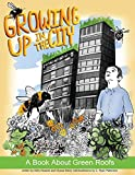img - for Growing UP in the City: A Book About Green Roofs by Kelly Ksiazek (2014-12-16) book / textbook / text book