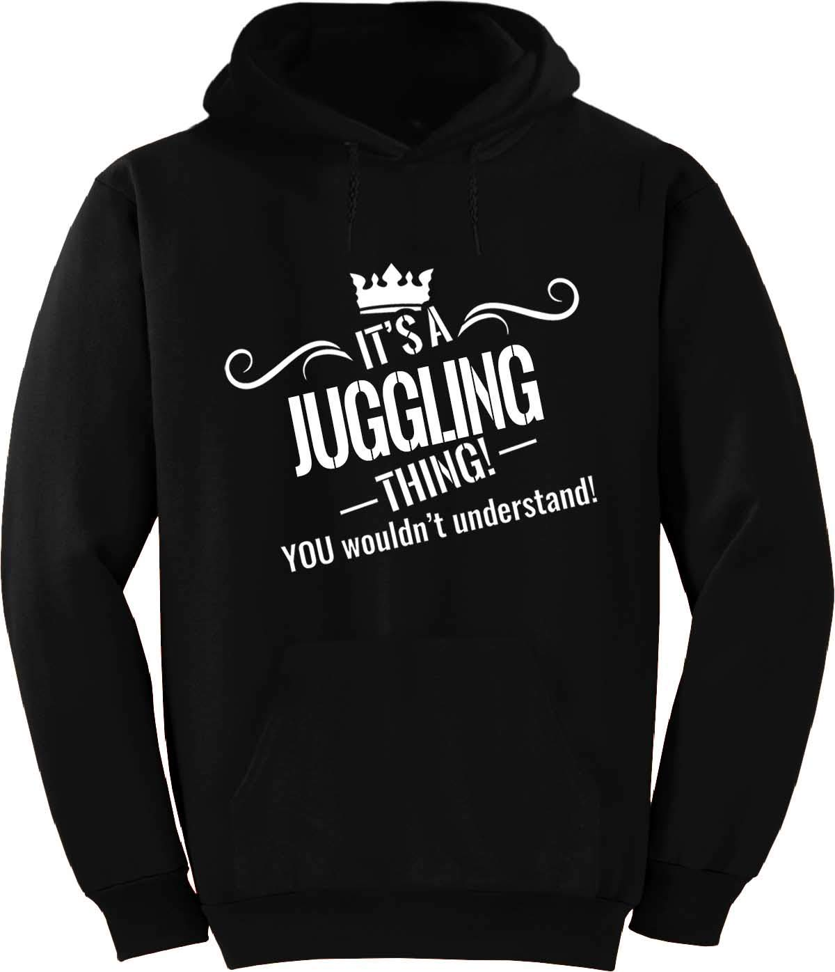 BuffThreads It's a Juggling Thing. You Wouldn't Understand! Crown Hoodie Black