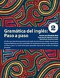 Gramatica del ingles: Paso a paso 2 (Spanish Edition)