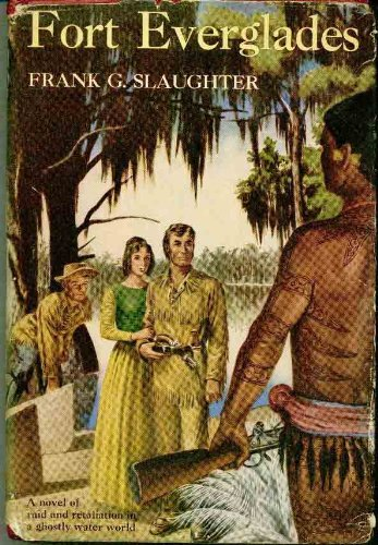 Fort Everglades by Frank G. Slaughter