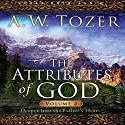 Attributes of God Vol. 2: A Journey Into the Father's Heart Audiobook by A. W. Tozer Narrated by Michael Kramer