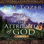 Attributes of God Vol. 2: A Journey Into the Father's Heart | A. W. Tozer