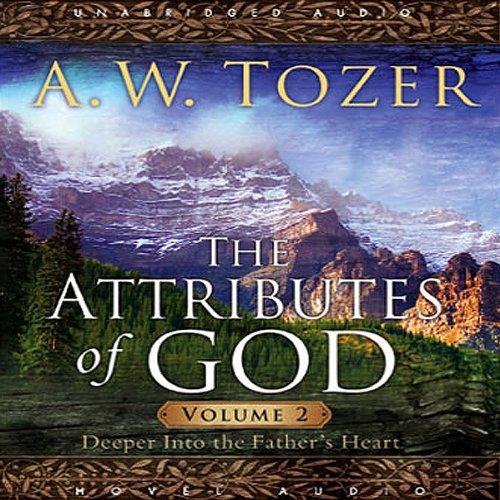 Attributes of God Vol. 2: A Journey Into the Father's Heart Audiobook [Free Download by Trial] thumbnail