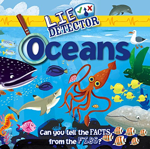 Oceans: Can You Tell the Facts from the Fibs? (Lie Detector)
