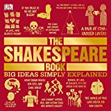 The Shakespeare Book: Big Ideas Simply Explained -  DK