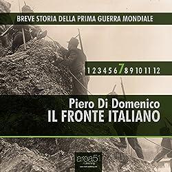 Breve Storia della Prima Guerra Mondiale, Vol. 7 [Short History of WWI, Vol. 7]