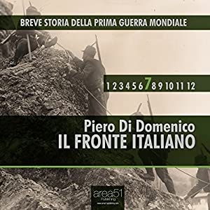 Breve Storia della Prima Guerra Mondiale, Vol. 7 [Short History of WWI, Vol. 7] Audiobook