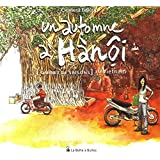 Un Automne à Hanoï: Carnet de saisons au Vietnam