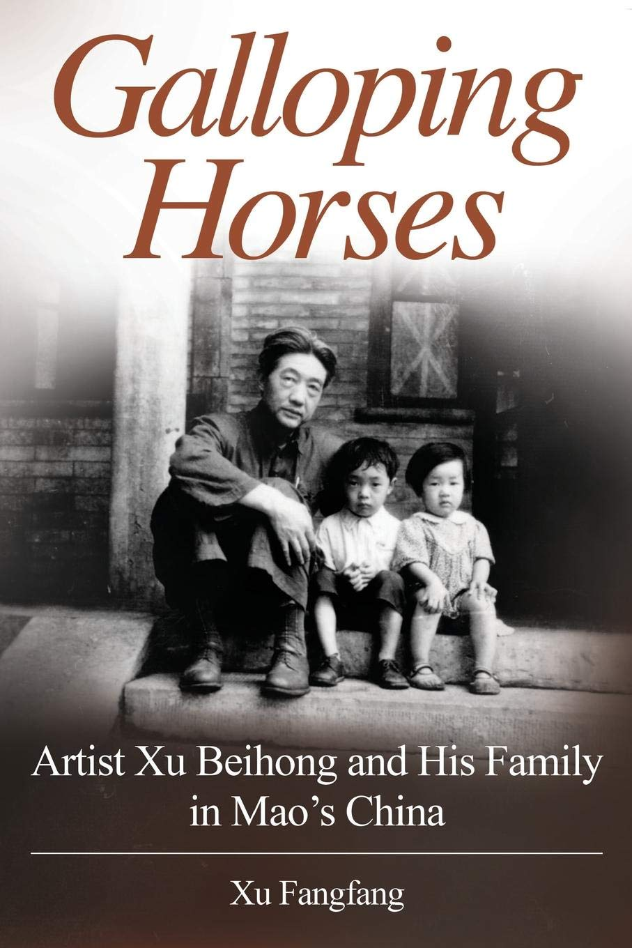 Download Galloping Horses: Artist Xu Beihong and His Family in Mao's China ebook