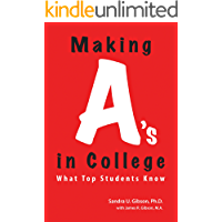 Making A's in College: What Smart Students Know: The Study-Professor's Guide (English Edition)