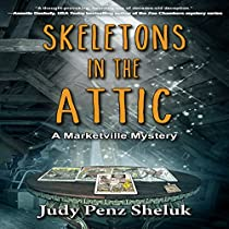 SKELETONS IN THE ATTIC: A MARKETVILLE MYSTERY, VOLUME 1